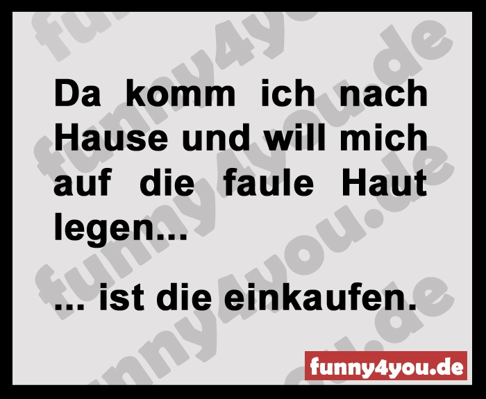 Funny Spruch - faule haut