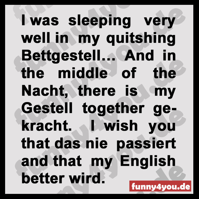 Funny Spruch - I was slepping very well...