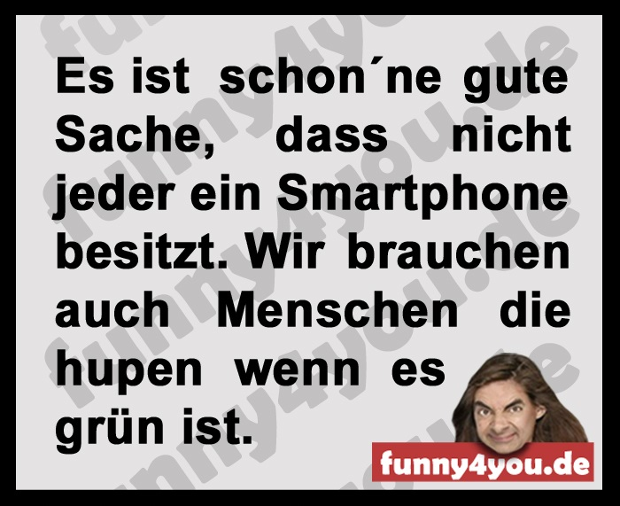 Funny Spruch -  Smartphone hupen