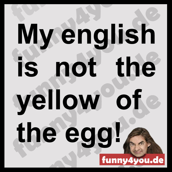 Funny Spruch - Yellow of the egg