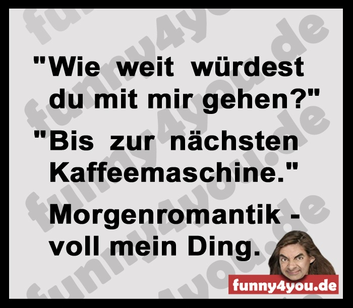 Funny Spruch - Morgenromantik