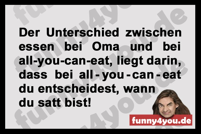 Funny Spruch - Lustige Sprüche - all-you-can-eat